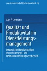 Qualität und Produktivität im Dienstleistungsmanagement