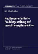 Nachfragerorientierte Produktgestaltung auf Investitionsgütermärkten