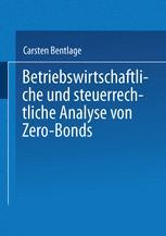 Betriebswirtschaftliche und steuerrechtliche Analyse von Zero-Bonds