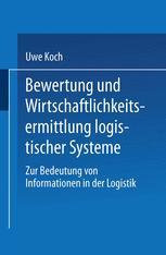 Bewertung und Wirtschaftlichkeitsermittlung logistischer Systeme