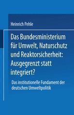 Das Bundesministerium für Umwelt, Naturschutz und Reaktorsicherheit: Ausgegrenzt statt integriert?