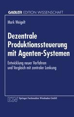 Dezentrale Produktionssteuerung mit Agenten-Systemen