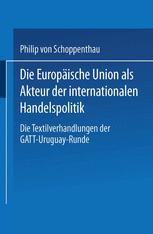 Die Europäische Union als Akteur der internationalen Handelspolitik