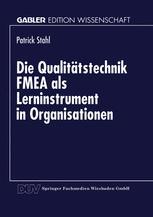 Die Qualitätstechnik FMEA als Lerninstrument in Organisationen