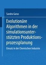 Evolutionäre Algorithmen in der simulationsunterstützten Produktionsprozessplanung