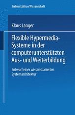 Flexible Hypermedia-Systeme in der computerunterstützten Aus- und Weiterbildung