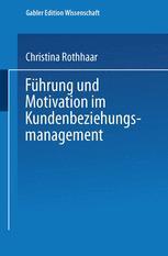 Führung und Motivation im Kundenbeziehungsmanagement