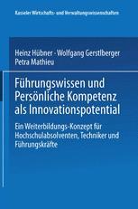Führungswissen und Persönliche Kompetenz als Innovationspotential
