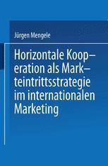Horizontale Kooperation als Markteintrittsstrategie im Internationalen Marketing