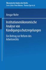 Institutionenökonomische Analyse von Kündigungsschutzregelungen