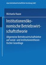 Institutionenökonomische Betriebswirtschaftstheorie