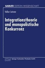 Integrationstheorie und monopolistische Konkurrenz