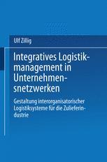 Integratives Logistikmanagement in Unternehmensnetzwerken