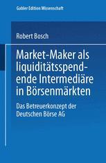 Market-Maker als liquiditätsspendende Intermediäre in Börsenmärkten
