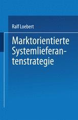 Marktorientierte Systemlieferantenstrategie