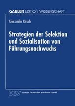 Strategien der Selektion und Sozialisation von Führungsnachwuchs