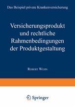 Versicherungsprodukt und rechtliche Rahmenbedingungen der Produktgestaltung