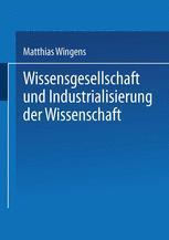 Wissensgesellschaft und Industrialisierung der Wissenschaft