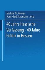 40 Jahre Hessische Verfassung — 40 Jahre Politik in Hessen
