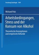 Arbeitsbedingungen, Stress und der Konsum von Alkohol