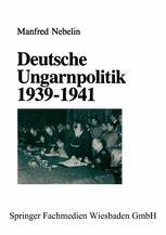 Deutsche Ungarnpolitik 1939–1941