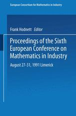 Proceedings of the Sixth European Conference on Mathematics in Industry August 27–31, 1991 Limerick