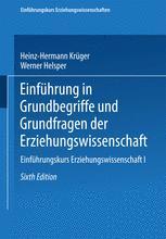 Einführung in Grundbegriffe und Grundfragen der Erziehungswissenschaft