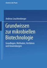 Grundwissen zur mikrobiellen Biotechnologie