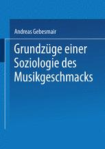 Grundzüge einer Soziologie des Musikgeschmacks