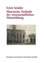 Historische Vorläufer der wissenschaftlichen Weiterbildung