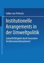 Institutionelle Arrangements in der Umweltpolitik