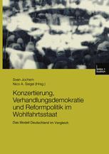 Konzertierung, Verhandlungsdemokratie und Reformpolitik im Wohlfahrtsstaat