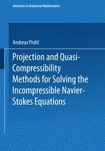 Projection and Quasi-Compressibility Methods for Solving the Incompressible Navier-Stokes Equations