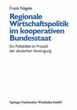 Regionale Wirtschaftspolitik im kooperativen Bundesstaat