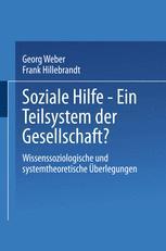 Soziale Hilfe — Ein Teilsystem der Gesellschaft?