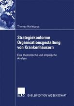 Strategiekonforme Organisationsgestaltung von Krankenhäusern
