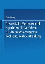Theoretische Methoden und experimentelle Verfahren zur Charakterisierung von Hochleistungslaserstrahlung