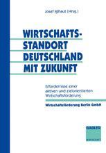 Wirtschaftsstandort Deutschland mit Zukunft