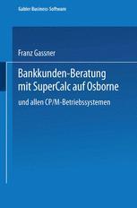 Bankkunden-Beratung mit SuperCalc auf Osborne — und allen CP/M-Betriebssystemen —