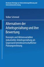 Alternativen der Arbeitsgestaltung und ihre Bewertung
