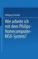 Wie arbeite ich mit dem Philips Homecomputer MSX™ — System?