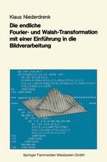 Die endliche Fourier- und Walsh-Transformation mit einer Einführung in die Bildverarbeitung