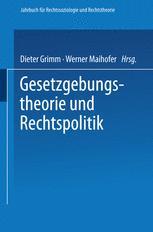 Gesetzgebungstheorie und Rechtspolitik
