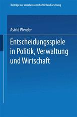 Entscheidungsspiele in Politik, Verwaltung und Wirtschaft