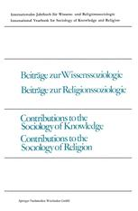 Beiträge zur Wissenssoziologie, Beiträge zur Religionssoziologie / Contributions to the Sociology of Knowledge, Contributions to the Sociology of Religion