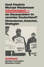 Arbeitslosigkeit — ein Dauerproblem im vereinten Deutschland?