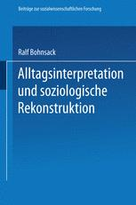 Alltagsinterpretation und soziologische Rekonstruktion