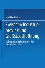 Zwischen Industrieprovinz und Großstadthoffnung