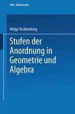 Stufen der Anordnung in Geometrie und Algebra
