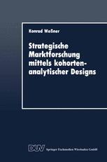 Strategische Marktforschung mittels kohortenanalytischer Designs
